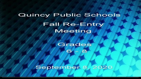 Thumbnail for entry Q.P.S. Fall Re- Entry Grades 6 - 8