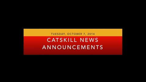 Thumbnail for entry Catskill News Announcements 10.7.14