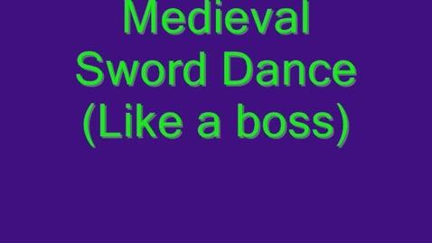 Thumbnail for entry Sword Dance (Like a Boss)