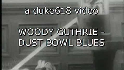 Thumbnail for entry Woody Guthrie - Dust Bowl Blues