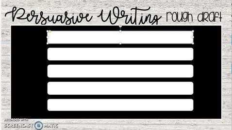 Thumbnail for entry Persuasive - Modeling Writing