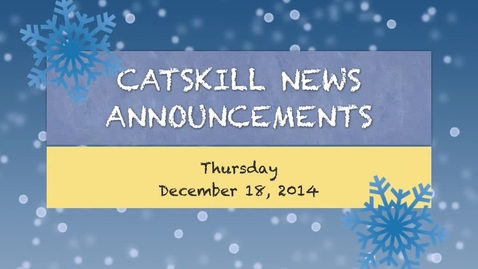 Thumbnail for entry Catskill News Announcements 12.18.14