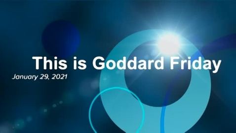 Thumbnail for entry This Is Goddard Friday 1-29-21