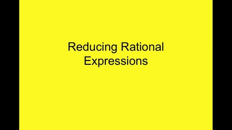 Thumbnail for entry Reducing rational expressions