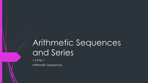 Thumbnail for entry VIDEO 1.4 Day 1 Arithmetic Sequences
