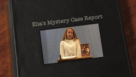 Thumbnail for entry Elia's Mystery Case Report