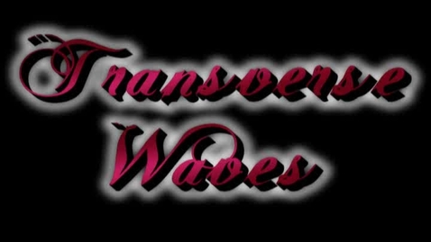 Thumbnail for entry Introduction to Transverse Waves