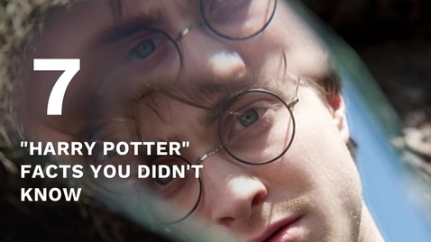 """Thumbnail for entry SchoolTube's 7 """"Harry Potter"""" Facts You Didn't Know"""