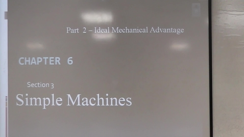 Thumbnail for entry Section 6.3 Simple Machines -  Mechanical Advantage