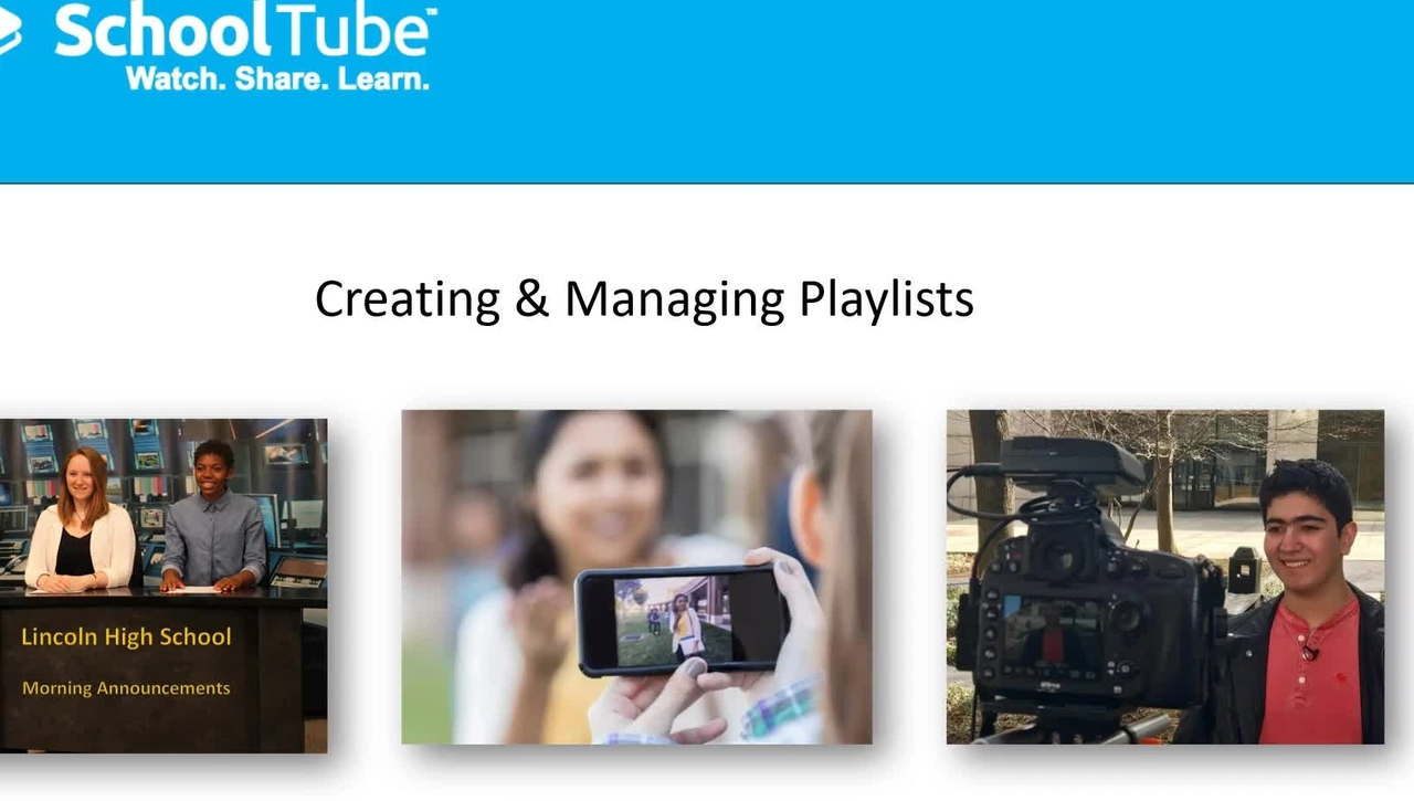 How to Create and Manage  SchoolTube Playlists