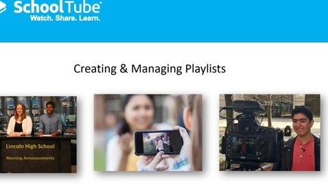 Thumbnail for entry How to Create and Manage  SchoolTube Playlists (hts19)