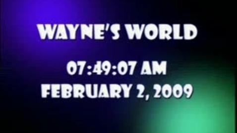 Thumbnail for entry Wayne's World 2/02/09