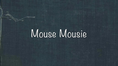 Thumbnail for entry Mouse Mousie
