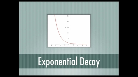 Thumbnail for entry Exponential Decay Function