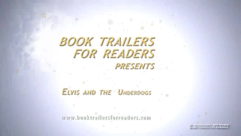 Thumbnail for entry Elvis and the Underdogs Book Trailer
