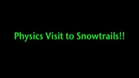 Thumbnail for entry Physics at Snow Trails