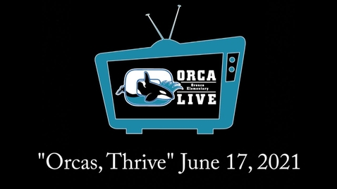 """Thumbnail for entry """"Orcas, Thrive"""" June 2021"""
