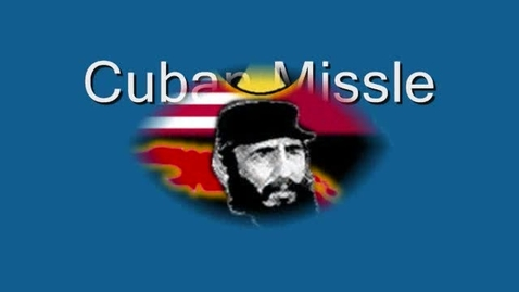 Thumbnail for entry Cuban Missile Crisis