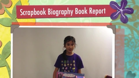 Thumbnail for entry Lilly's Scrapbook Biography Book Report