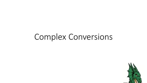Thumbnail for entry Complex Conversions