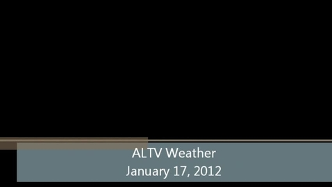 Thumbnail for entry ALTV Weather for January 17, 2012 (Version #2)