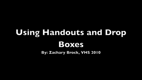 Thumbnail for entry Handouts and Dropboxes - VHS