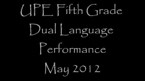 Thumbnail for entry UPE Fifth Grade Dual Language Performance