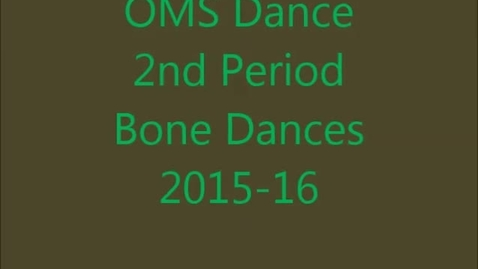 Thumbnail for entry Bone Dances by Group 2nd period, 7th grade 2015-16