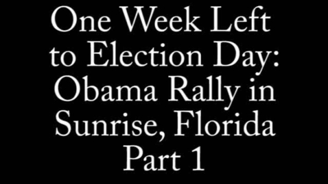 Thumbnail for entry Part 1: Obama Rally - One Week Left to Election Day