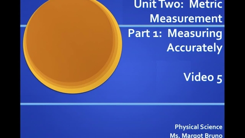 Thumbnail for entry Unit 2 Metric Measurement, Part 1, Video 5 (no accent)  Measuring Accurately