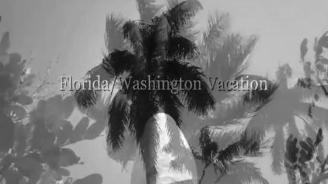 Thumbnail for entry Florida/Washington Vacation
