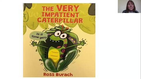 Thumbnail for entry The Very Impatient Caterpillar read by Miss Donaghy