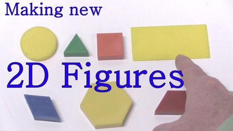 Thumbnail for entry Make New Figures -  Two Dimensional  / 2D Shapes from Learning Adventures