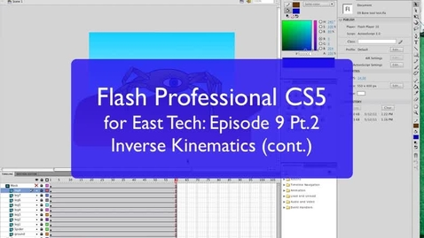 Thumbnail for entry 09 Part 2 Inverse Kinematics with Flash Professional for East Tech