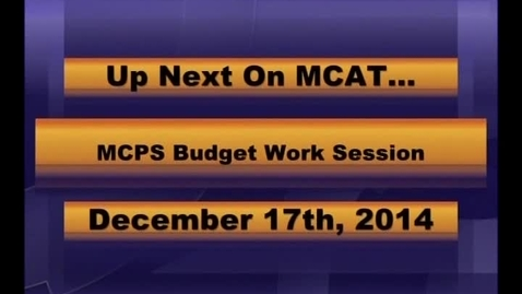 Thumbnail for entry MCPS Special Budget Meeting Dec 17 2014