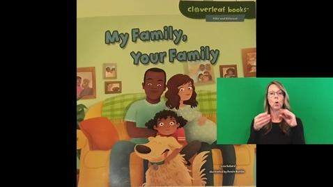 Thumbnail for entry My Family, Your Family  by Lisa Bullard  Cloverleaf Books  Signed in ASL by Karen!