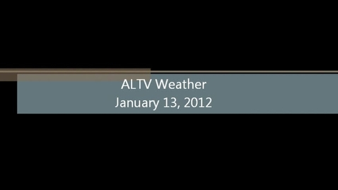 Thumbnail for entry ALTV Weather for January 13, 2012 (Version #2)