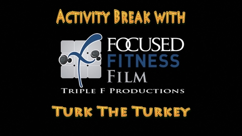 Thumbnail for entry Activity Break with Turk the Turkey