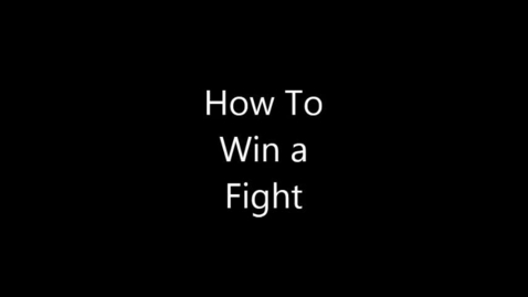 Thumbnail for entry How to win a fight