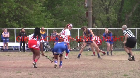 Thumbnail for entry Girls Lacrosse Senior Night