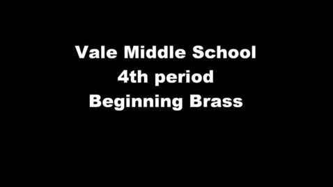 Thumbnail for entry Vale MS - 4th period - Beg. Brass