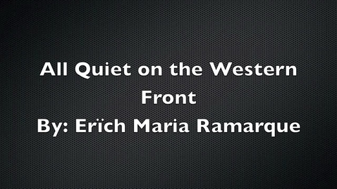 Thumbnail for entry All Quiet on the Western Front By Erich Maria Ramarque Book Trailer