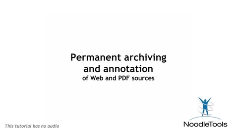 Thumbnail for entry Permanent archiving and annotation in NoodleTools
