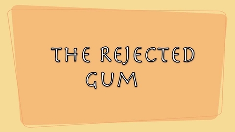 Thumbnail for entry The Rejected Gum