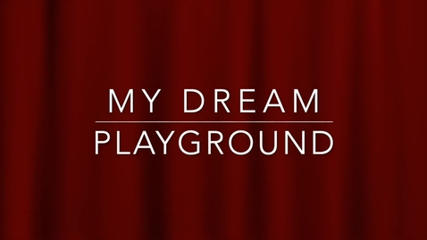 Thumbnail for entry My Dream Playground - Read Aloud and Activity