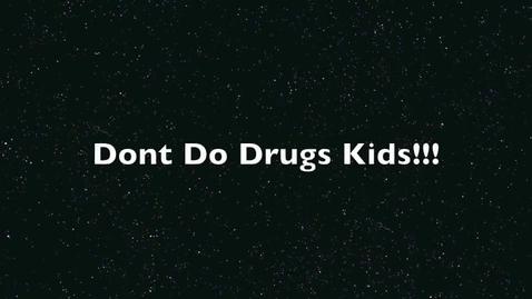 Thumbnail for entry Dont Do Drugs Kids