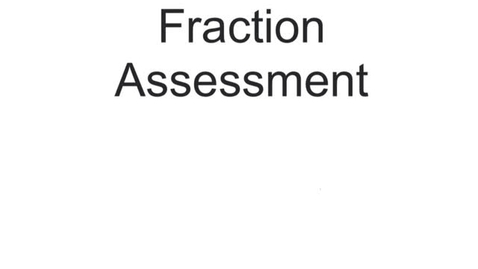 Thumbnail for entry Fraction Assessment