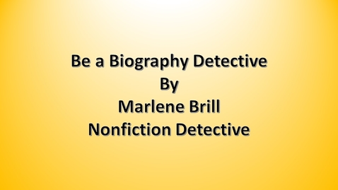 Thumbnail for entry Be a Biography Detective by Marlene Brill