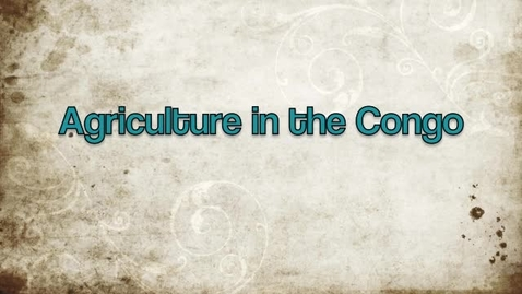 Thumbnail for entry Agriculture in the Congo PSA