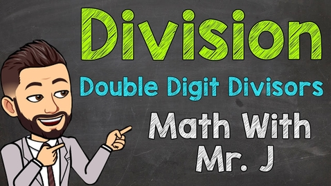 Thumbnail for entry How to do Long Division (Step by Step) | Double-Digit Divisors | Math with Mr. J